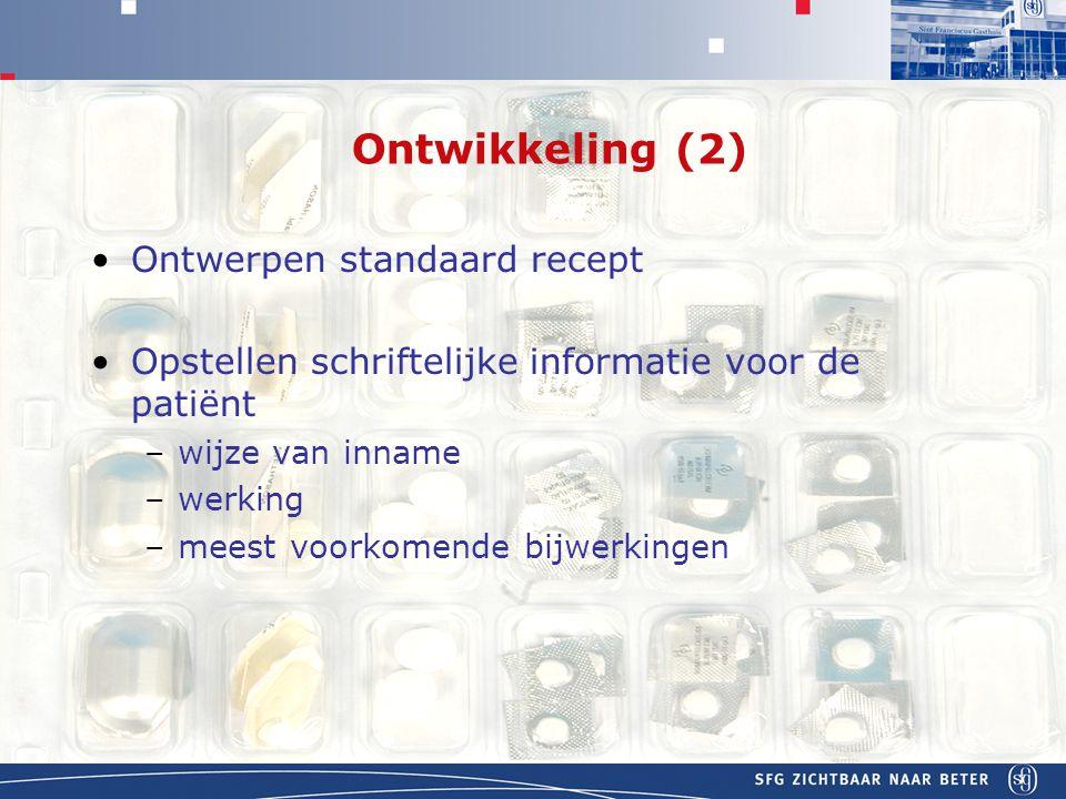 Ontwikkeling (2) Ontwerpen standaard recept