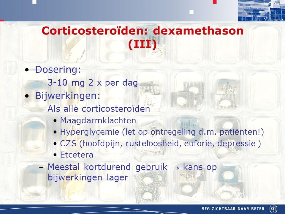 Corticosteroïden: dexamethason (III)