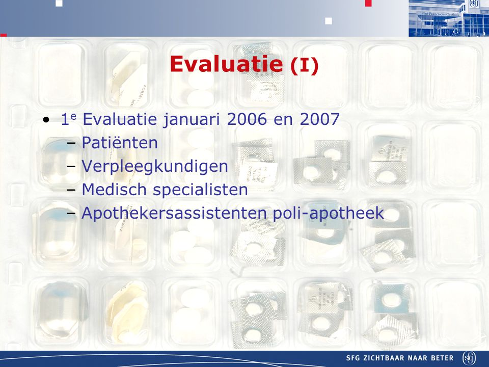 Evaluatie (I) 1e Evaluatie januari 2006 en 2007 Patiënten