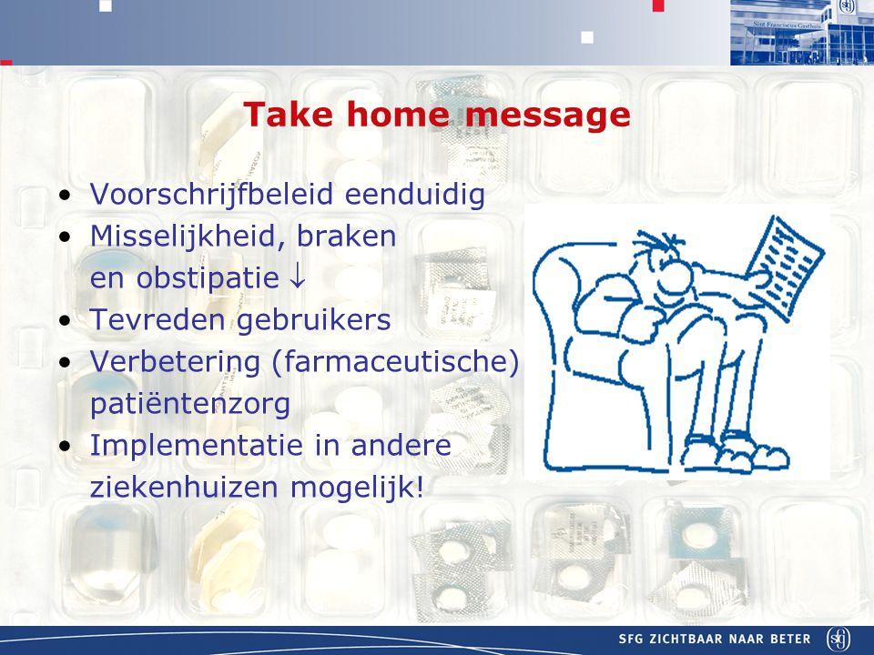 Take home message Voorschrijfbeleid eenduidig Misselijkheid, braken