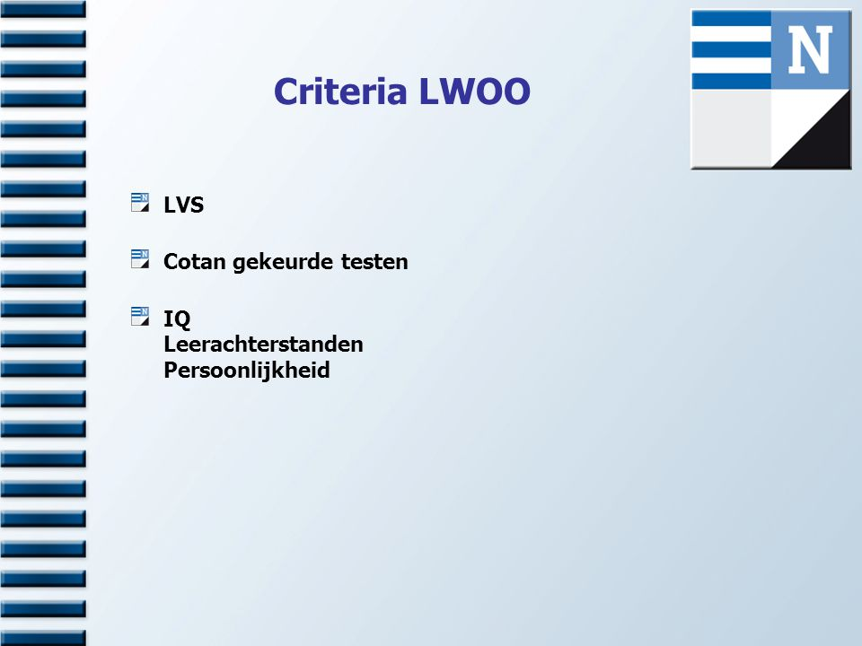 Criteria LWOO bij een IQ van 81 tot en met 90 in combinatie met een leerachterstand van 1,5 jaar (=25%) of meer.