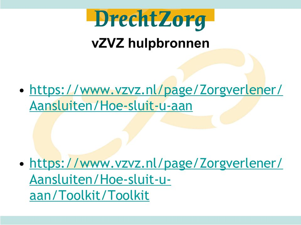 vZVZ hulpbronnen https://www.vzvz.nl/page/Zorgverlener/Aansluiten/Hoe-sluit-u-aan.