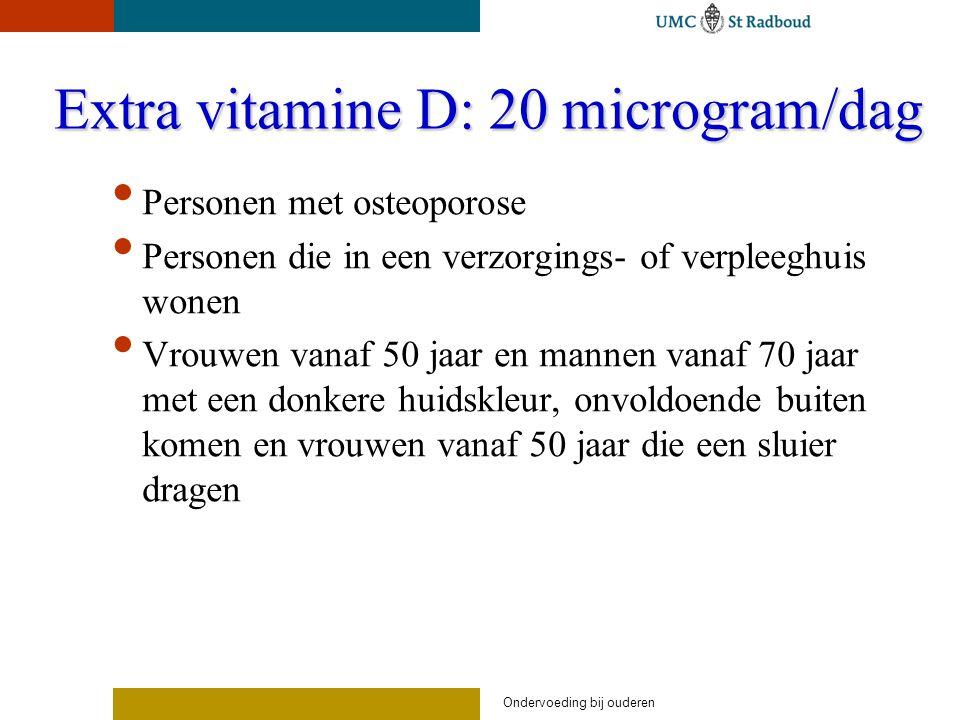 Extra vitamine D: 20 microgram/dag