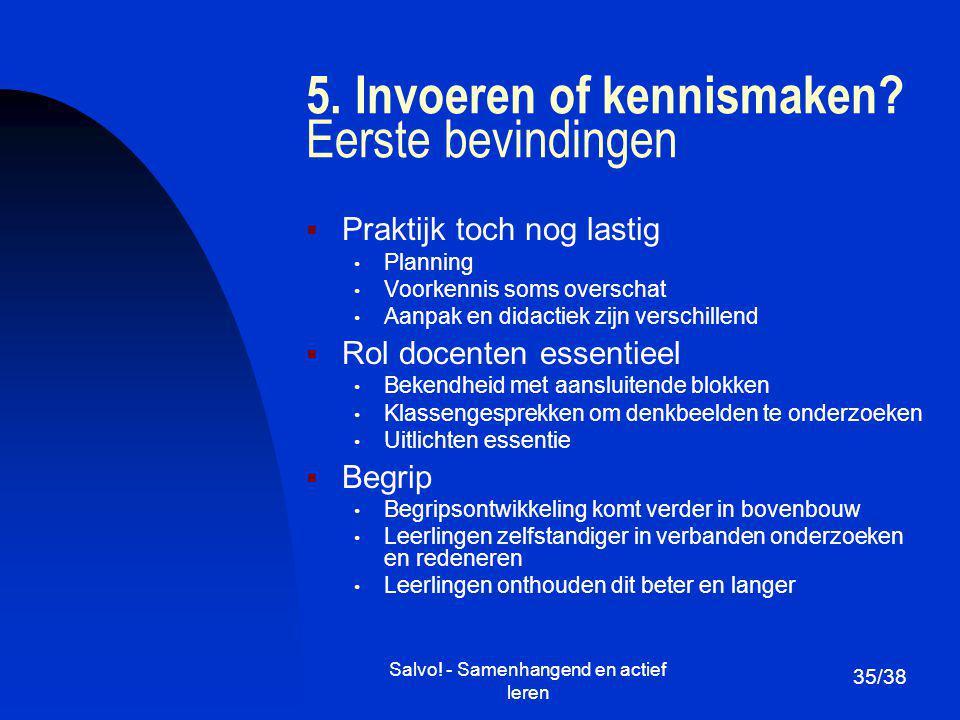 5. Invoeren of kennismaken Eerste bevindingen