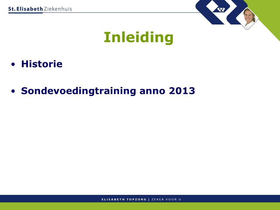 Inleiding Historie Sondevoedingtraining anno 2013