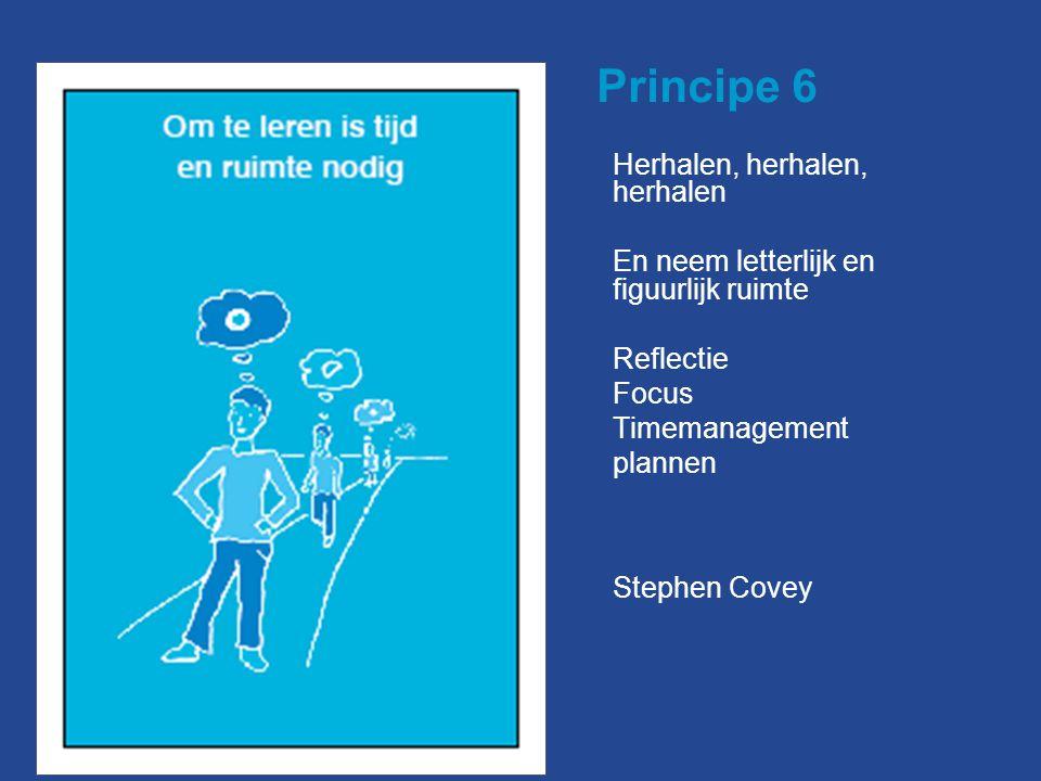 Principe 6 Herhalen, herhalen, herhalen