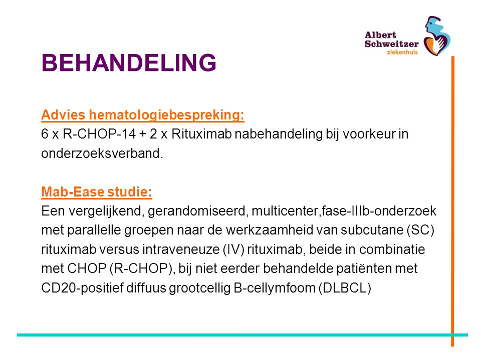 BEHANDELING Advies hematologiebespreking: