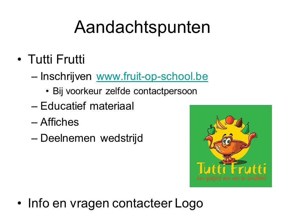 Aandachtspunten Tutti Frutti Info en vragen contacteer Logo