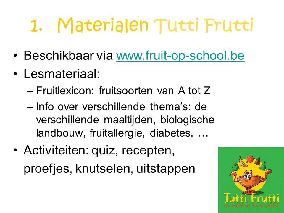 Materialen Tutti Frutti