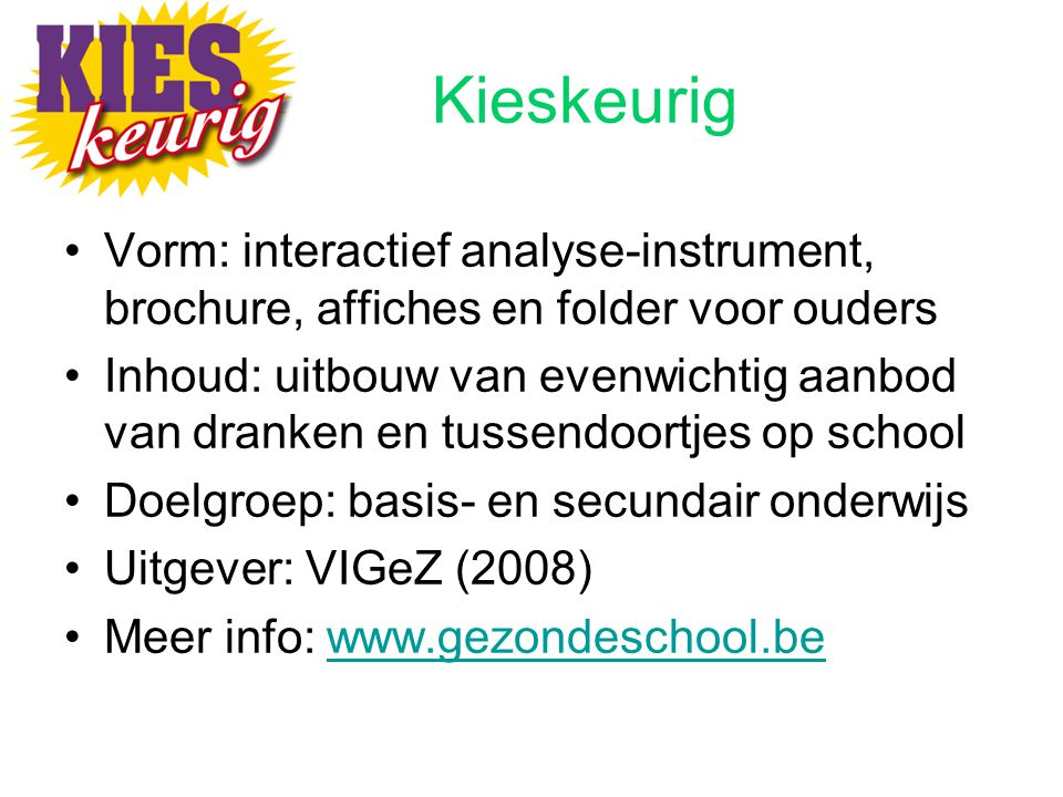 Kieskeurig Vorm: interactief analyse-instrument, brochure, affiches en folder voor ouders.