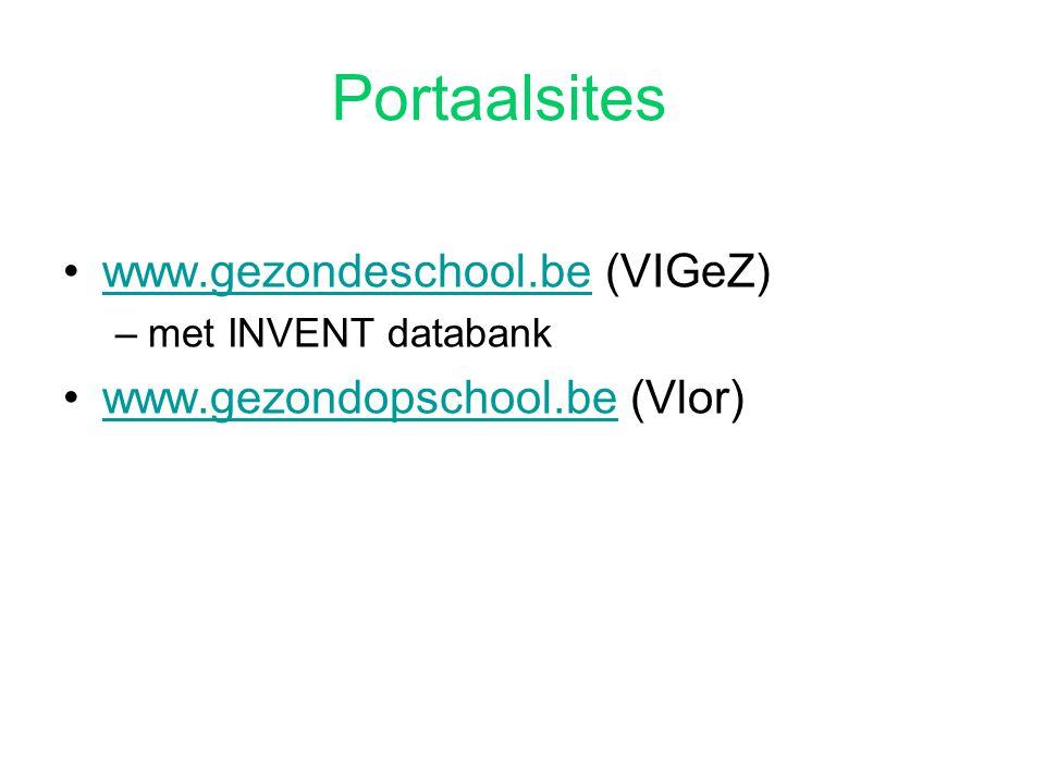 Portaalsites www.gezondeschool.be (VIGeZ) www.gezondopschool.be (Vlor)