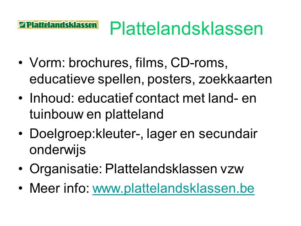 Plattelandsklassen Vorm: brochures, films, CD-roms, educatieve spellen, posters, zoekkaarten.