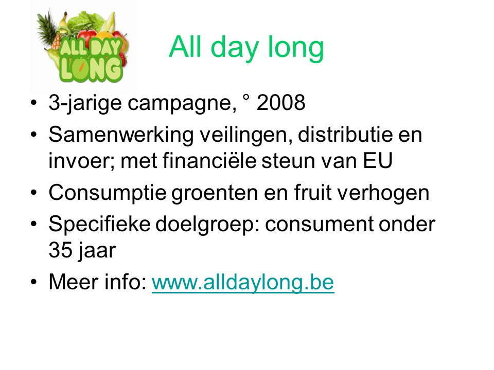 All day long 3-jarige campagne, ° 2008