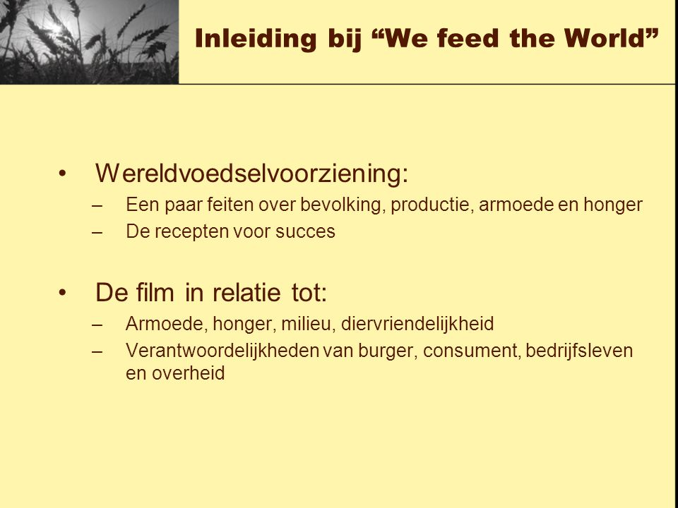 Inleiding bij We feed the World