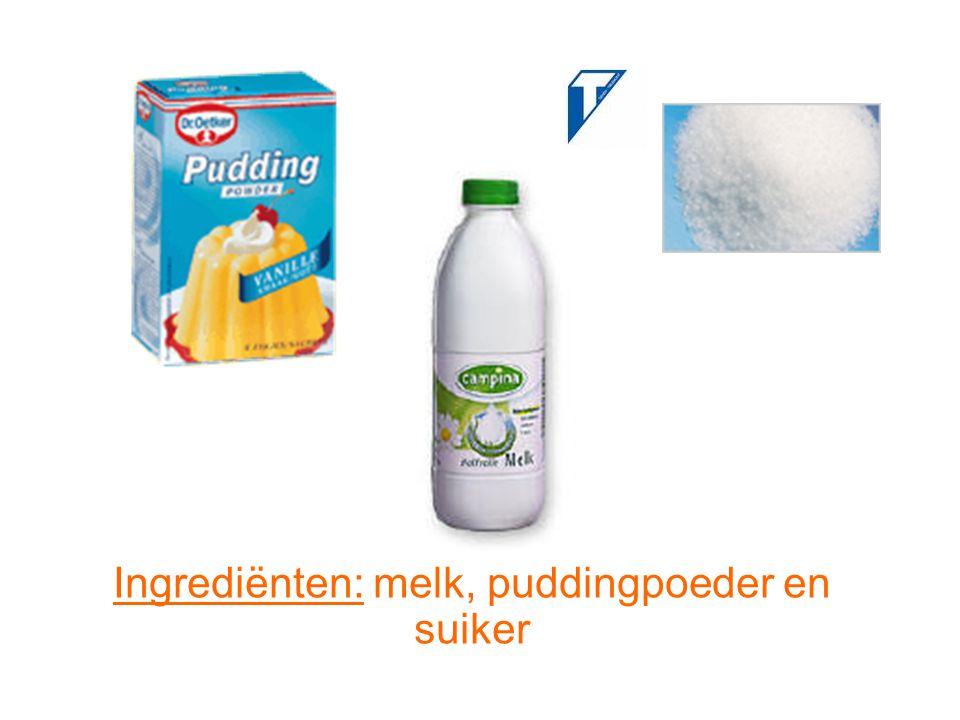 Ingrediënten: melk, puddingpoeder en suiker