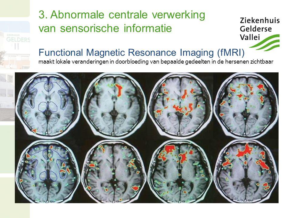 3. Abnormale centrale verwerking van sensorische informatie