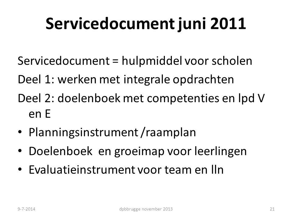 Servicedocument juni 2011 Servicedocument = hulpmiddel voor scholen