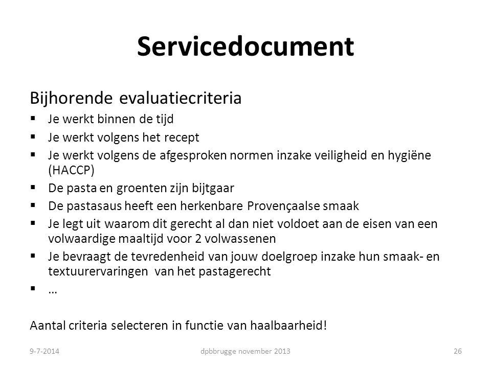 Servicedocument Bijhorende evaluatiecriteria Je werkt binnen de tijd