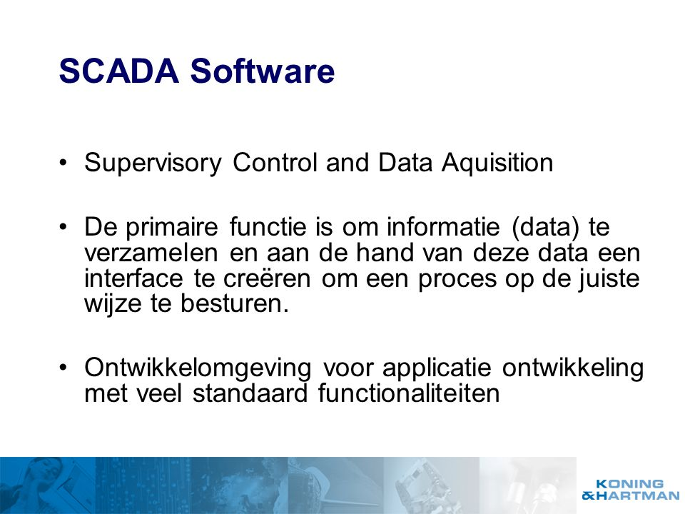 SCADA Software Supervisory Control and Data Aquisition