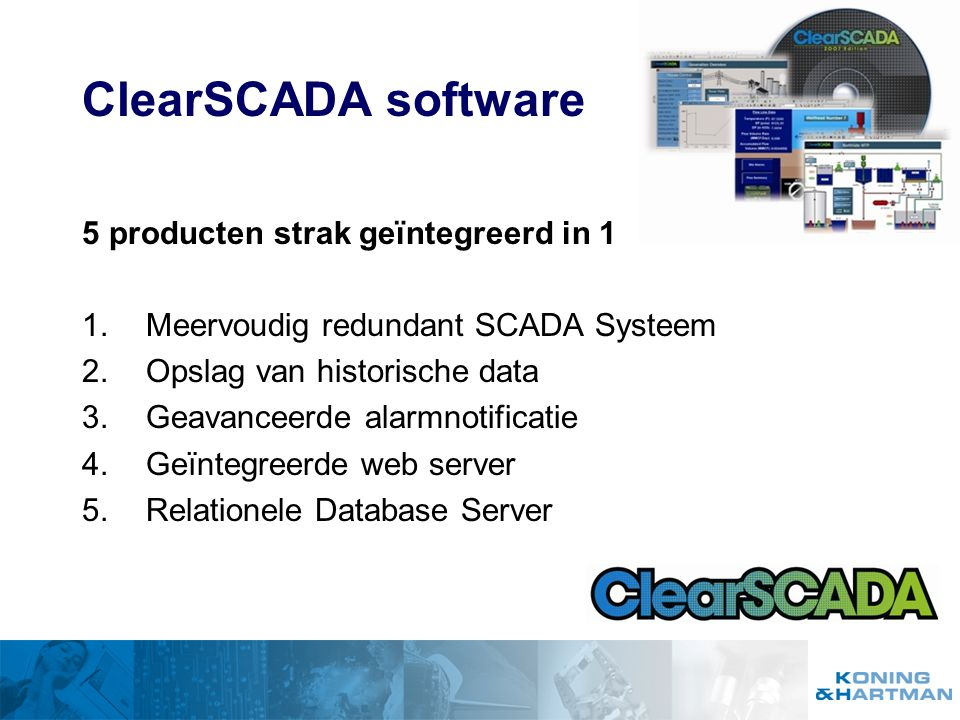 ClearSCADA software 5 producten strak geïntegreerd in 1