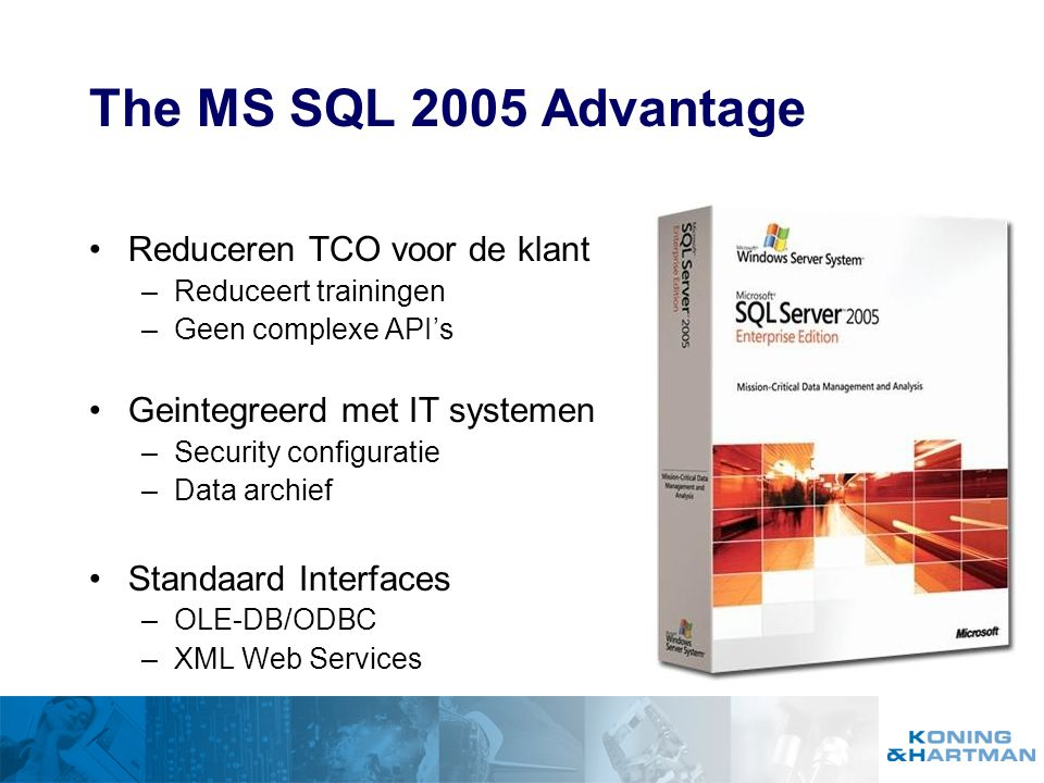 The MS SQL 2005 Advantage Reduceren TCO voor de klant