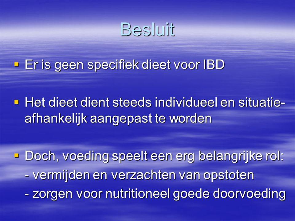 Besluit Er is geen specifiek dieet voor IBD