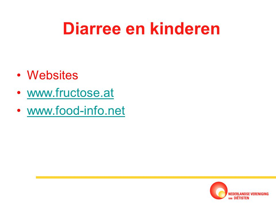 Diarree en kinderen Websites www.fructose.at www.food-info.net 17