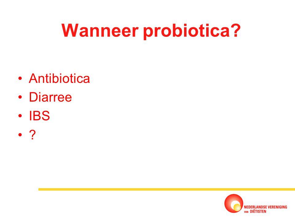 Wanneer probiotica Antibiotica Diarree IBS 35