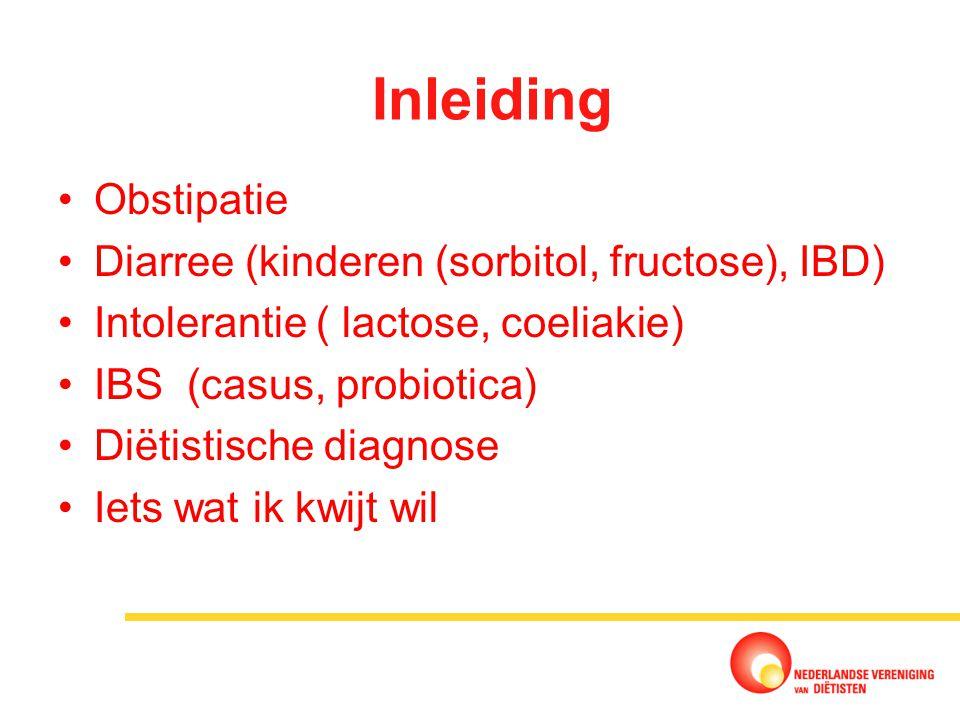 Inleiding Obstipatie Diarree (kinderen (sorbitol, fructose), IBD)