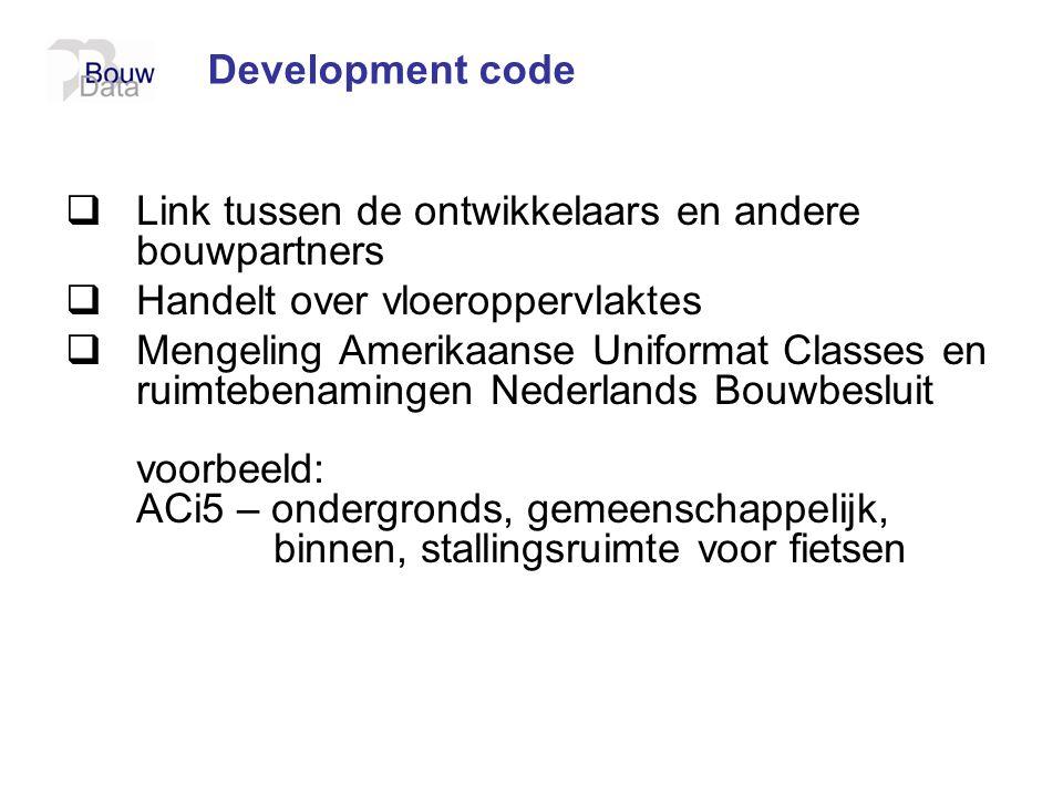 Development code Link tussen de ontwikkelaars en andere bouwpartners. Handelt over vloeroppervlaktes.
