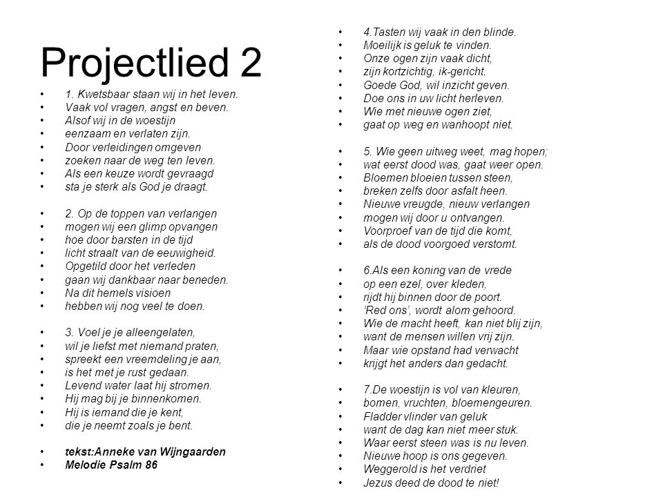 Projectlied 2 4.Tasten wij vaak in den blinde.
