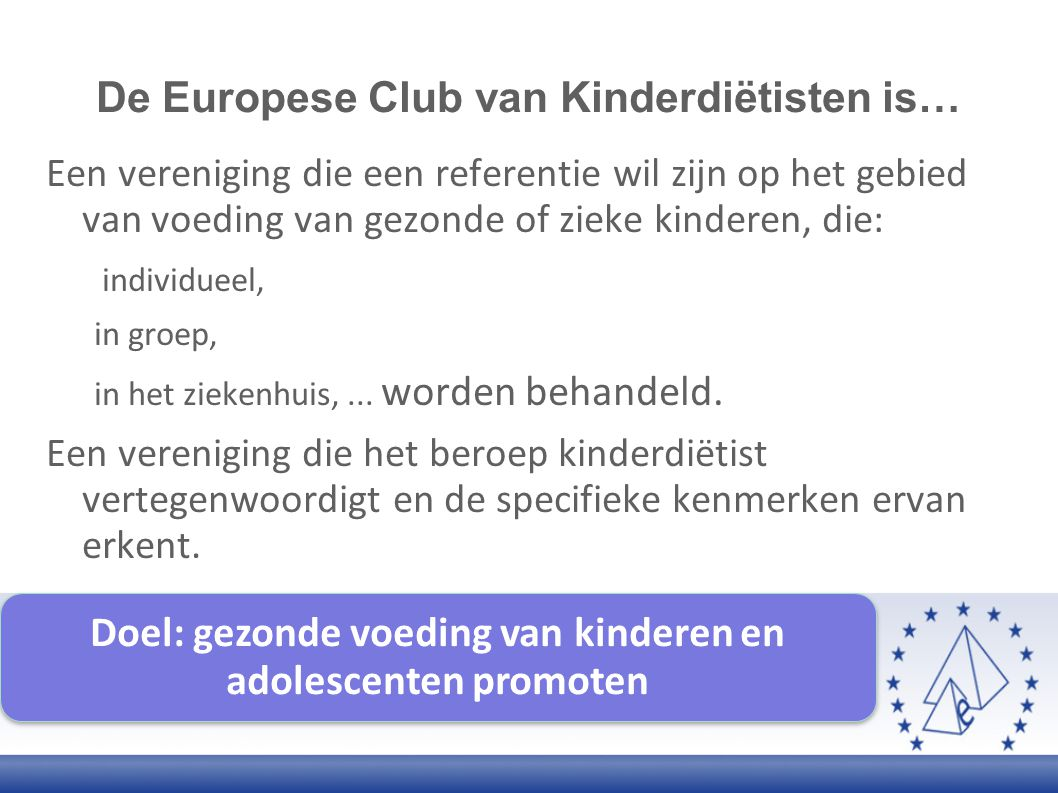 De Europese Club van Kinderdiëtisten is…