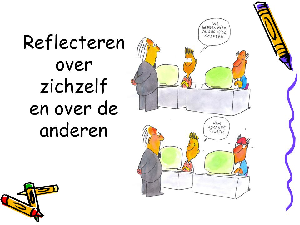 Reflecteren over zichzelf en over de anderen