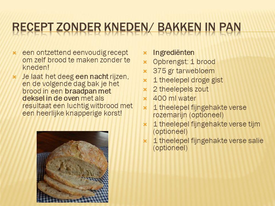 Recept zonder kneden/ bakken in pan