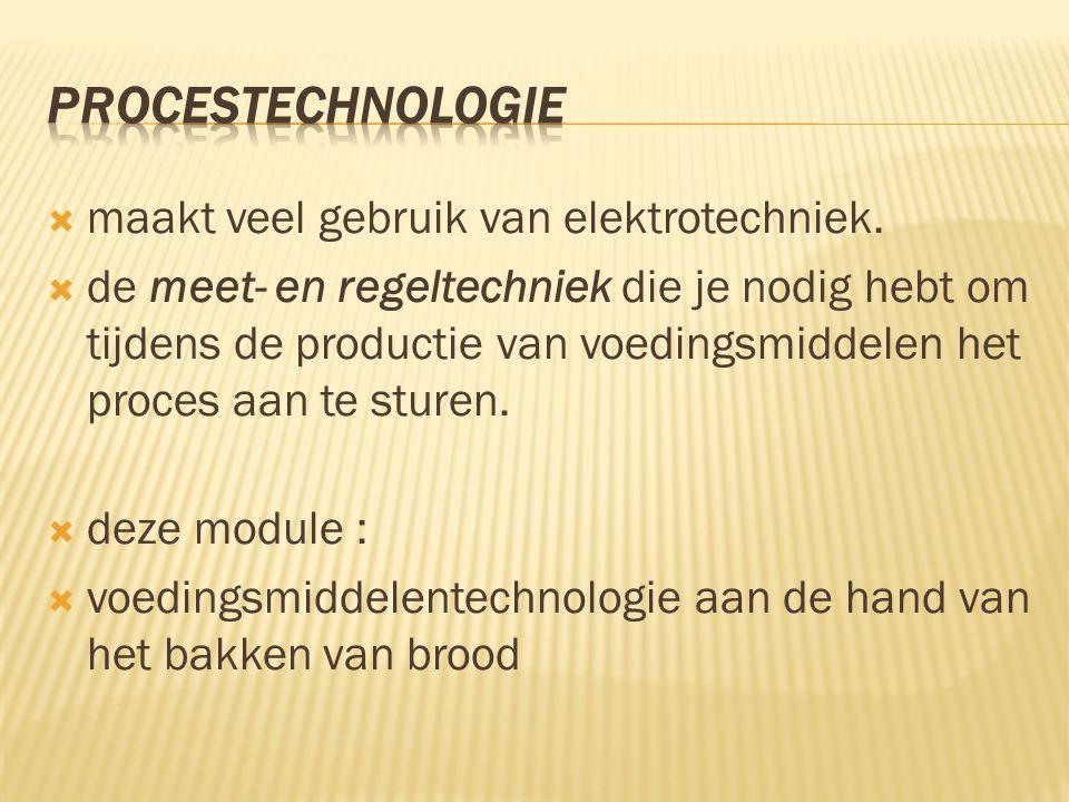 Procestechnologie maakt veel gebruik van elektrotechniek.