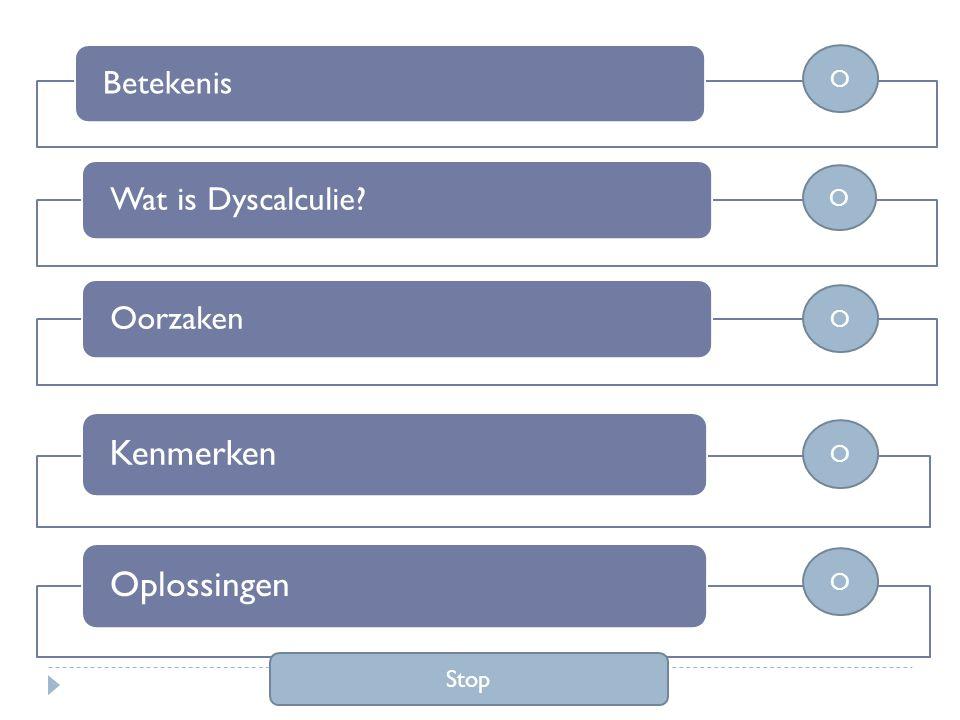 Kenmerken Oplossingen Betekenis Wat is Dyscalculie Oorzaken O O O O O