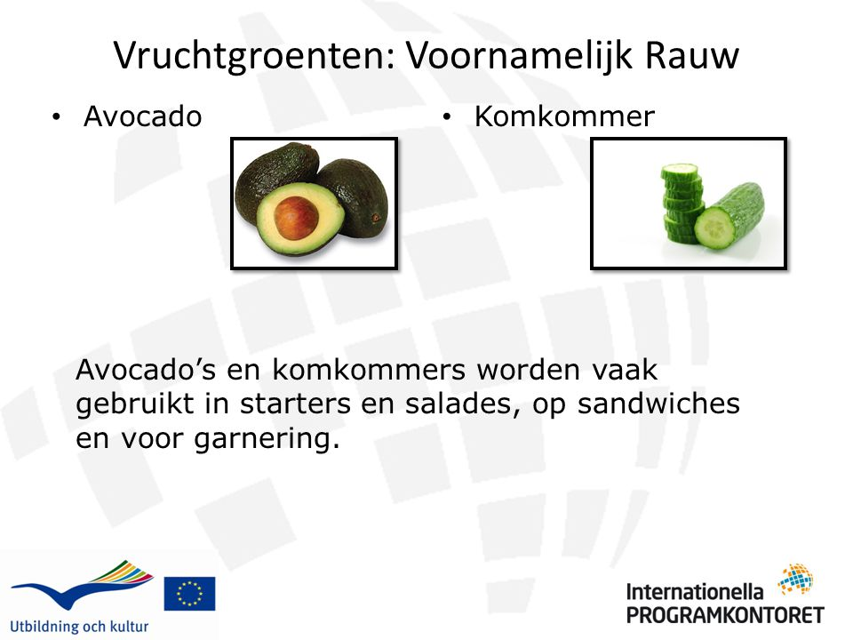 Vruchtgroenten: Voornamelijk Rauw