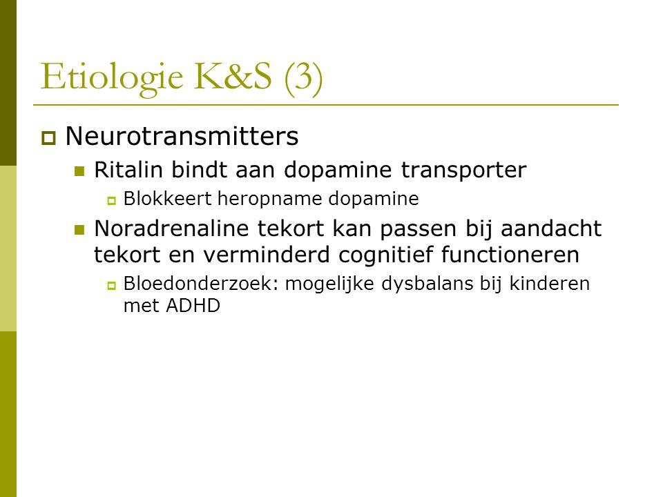 Etiologie K&S (3) Neurotransmitters