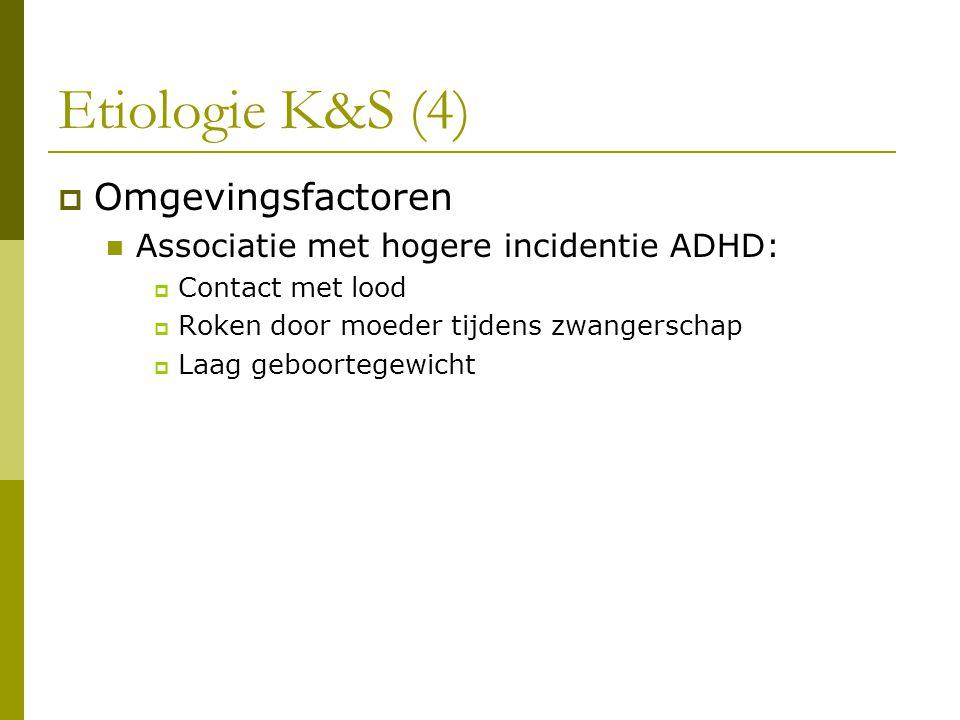 Etiologie K&S (4) Omgevingsfactoren