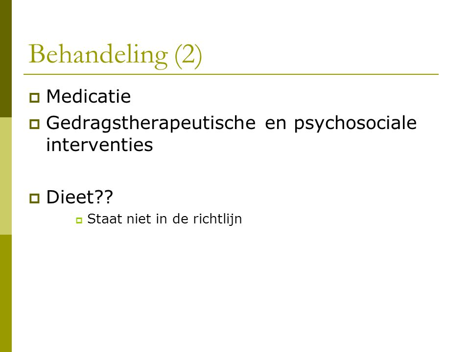 Behandeling (2) Medicatie