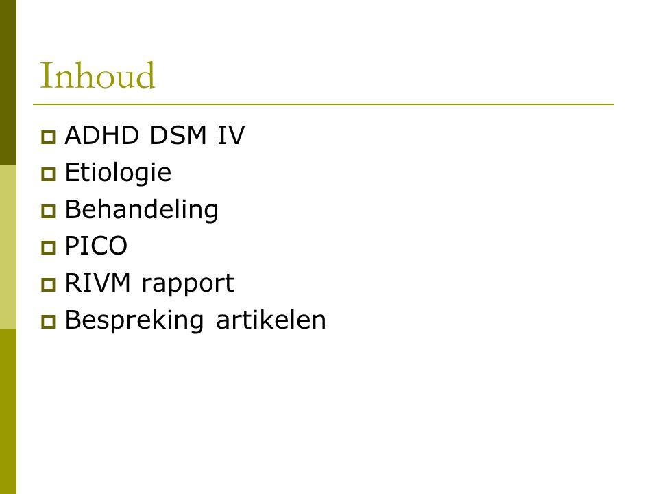Inhoud ADHD DSM IV Etiologie Behandeling PICO RIVM rapport