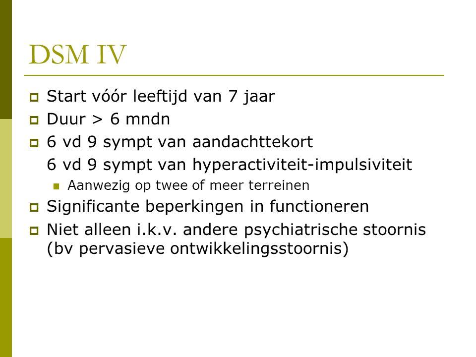 DSM IV Start vóór leeftijd van 7 jaar Duur > 6 mndn