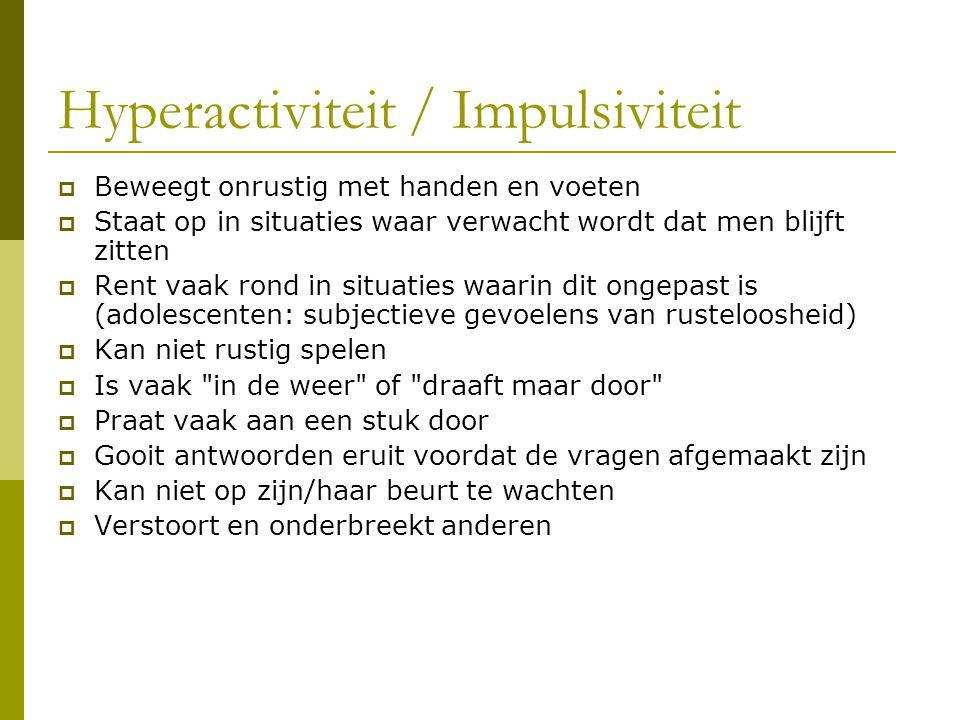 Hyperactiviteit / Impulsiviteit