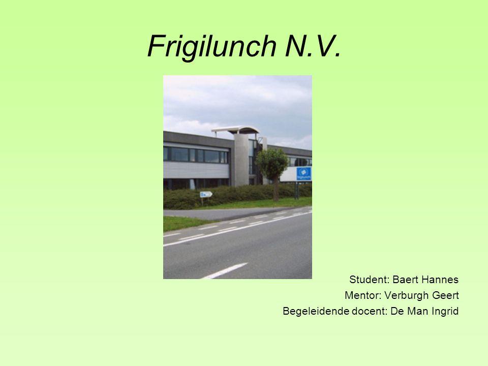 Frigilunch N.V. Student: Baert Hannes Mentor: Verburgh Geert
