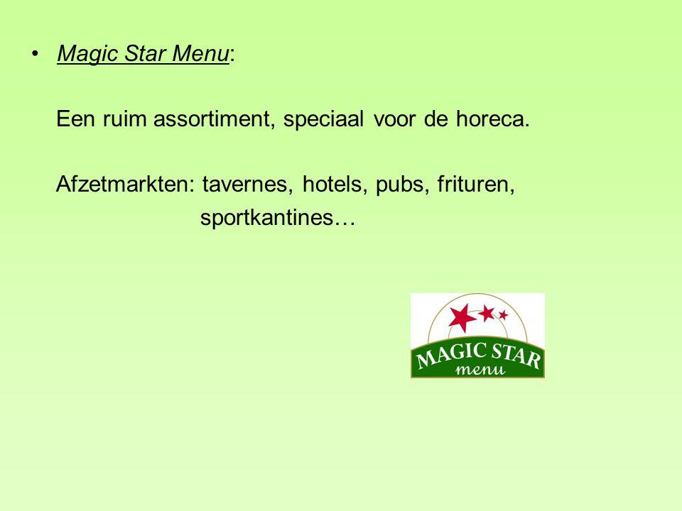 Magic Star Menu: Een ruim assortiment, speciaal voor de horeca. Afzetmarkten: tavernes, hotels, pubs, frituren,
