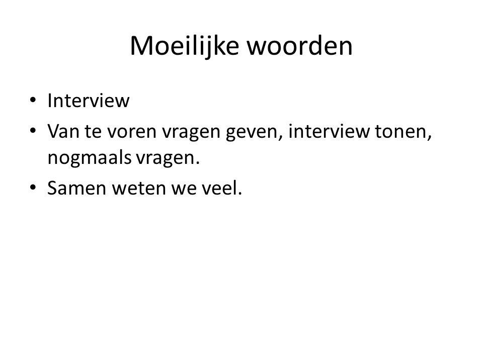 Moeilijke woorden Interview