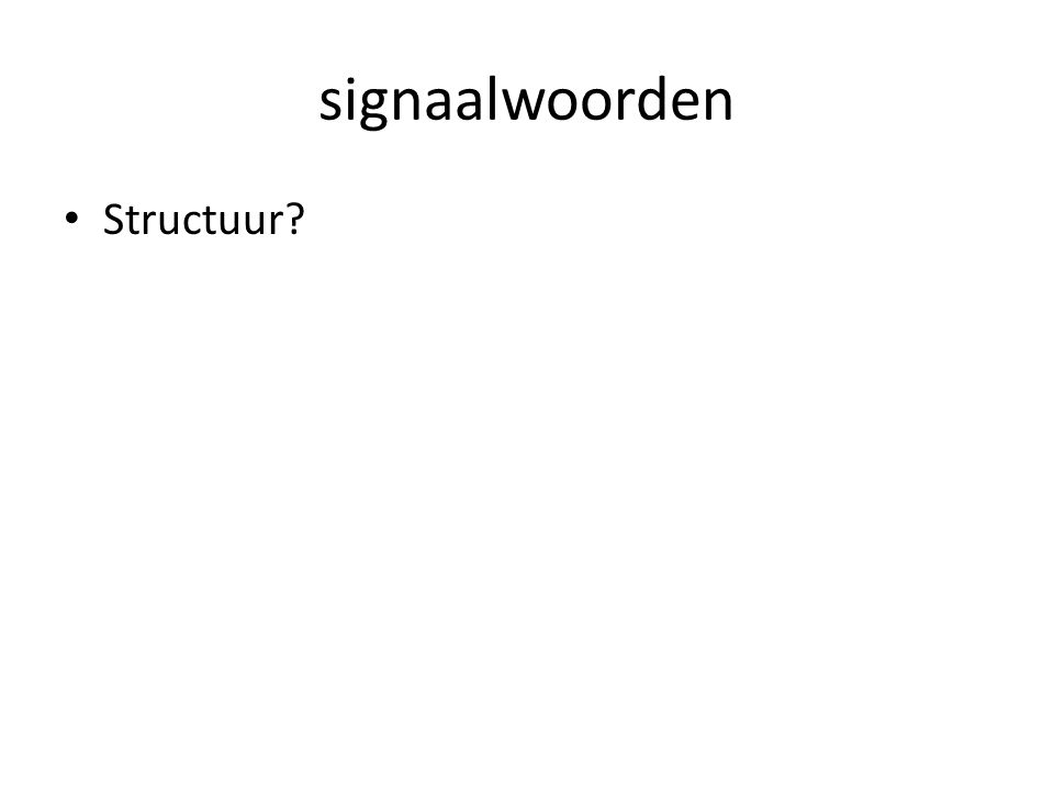 signaalwoorden Structuur