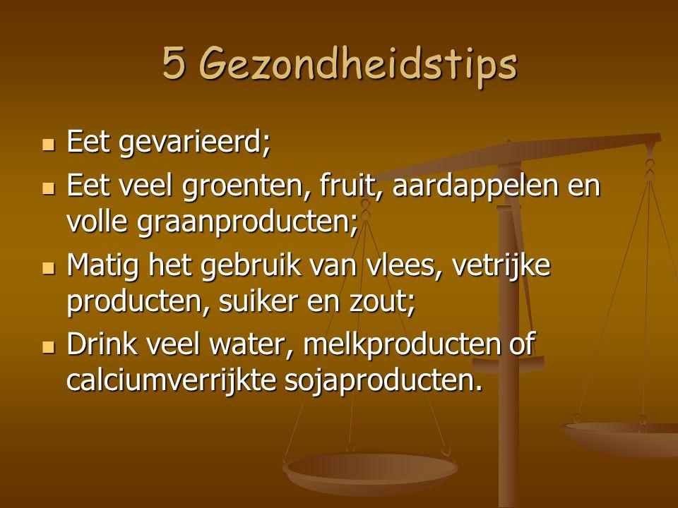 5 Gezondheidstips Eet gevarieerd;