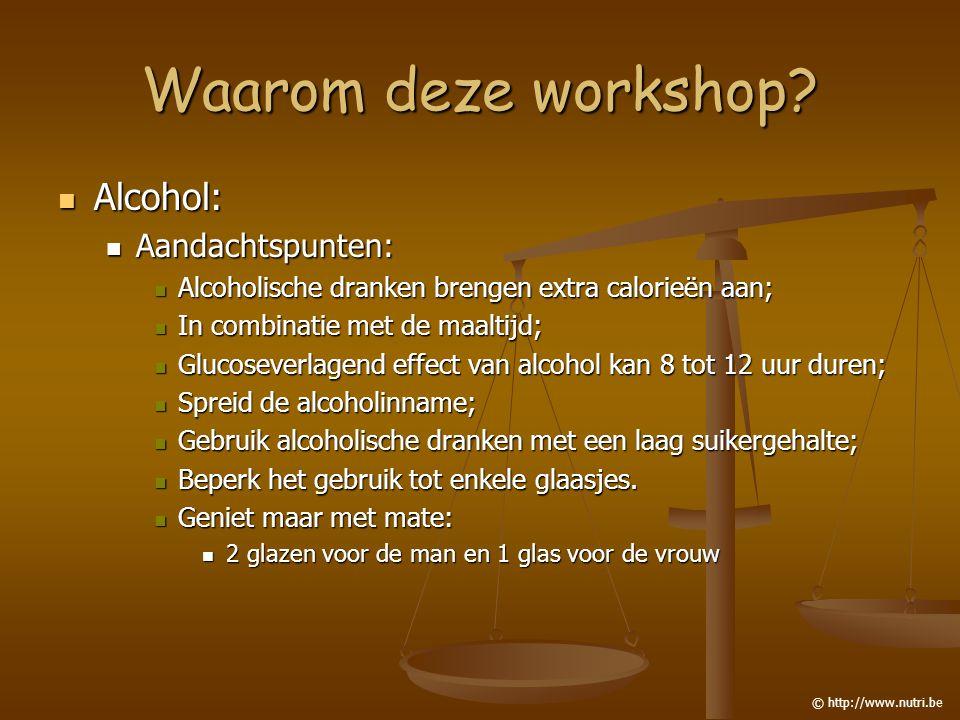 Waarom deze workshop Alcohol: Aandachtspunten: