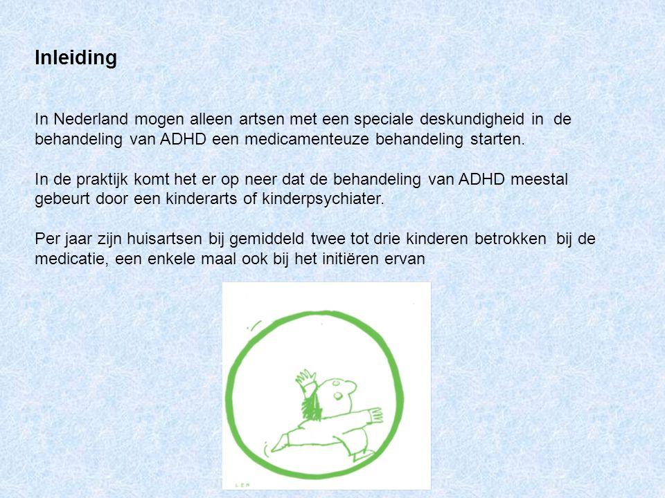 Inleiding In Nederland mogen alleen artsen met een speciale deskundigheid in de behandeling van ADHD een medicamenteuze behandeling starten.